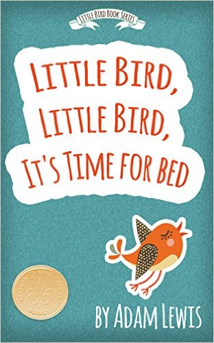 Little Bird, Little Bird, It's Time For Bed