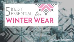 The Best 5 Essentials for Winter Wear